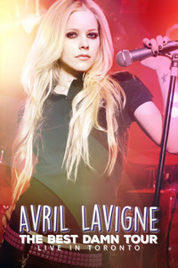 Avril Lavigne - The Best Damn Tour - Live In Toronto