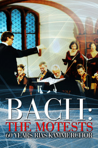 Bach: The Motests 60 Years RIAS Kammerchor