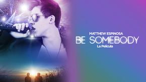 Be Somebody: La película