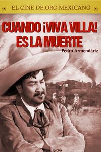Cuando ¡Viva Villa! es la muerte