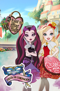 Ever After High: Fiesta de coronación