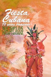 Fiesta Cubana: 70 Years Tropicana - New Year's Eve Concert 2009 From Havana