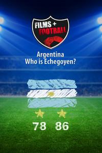 Films + Footbal - Argentina: ¿Quién es Echegoyen?