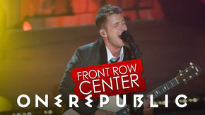 Front Row Center - One Republic