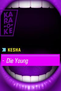 Karaoke - Kesha - Die Young