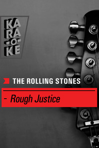 Karaoke - The Rolling Stones - Rough justice
