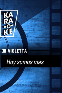 Karaoke - Violetta - Hoy somos más