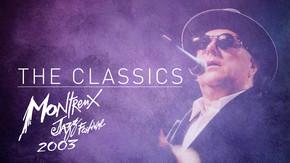 Montreux Jazz Festival 2003 - The Classics