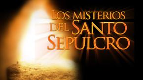 Los misterios del Santo Sepulcro