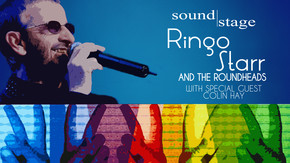 Soundstage - Ringo Starr and the Roundheads with Special Guest Colin Hay