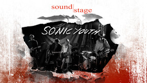 Soundstage - Sonic Youth