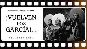 ¡Vuelven los García!...